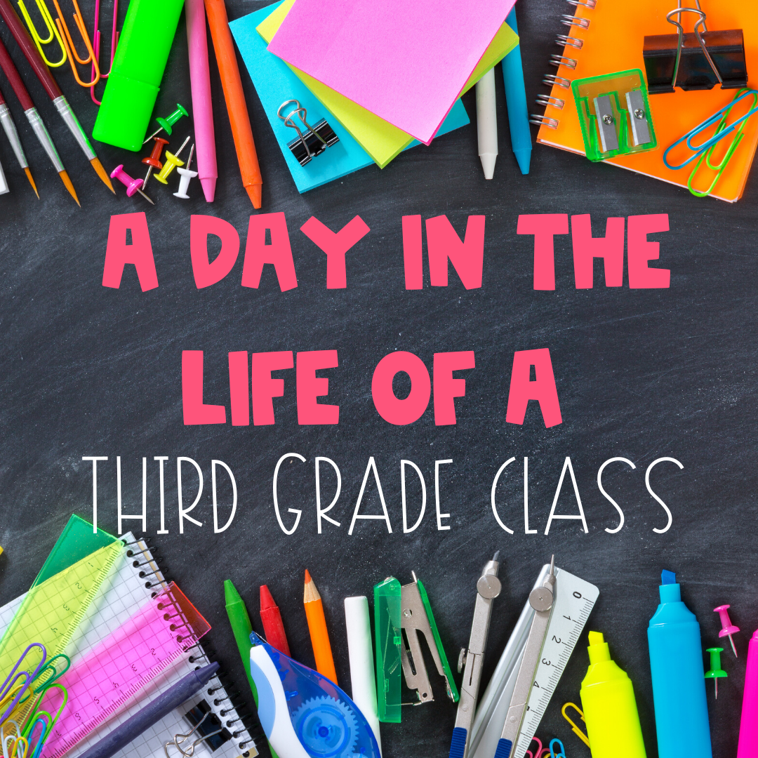 A Day in the Life of a Third Grade Classroom