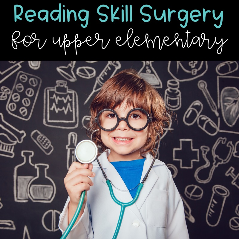 Reading skill surgery for upper elementary!
