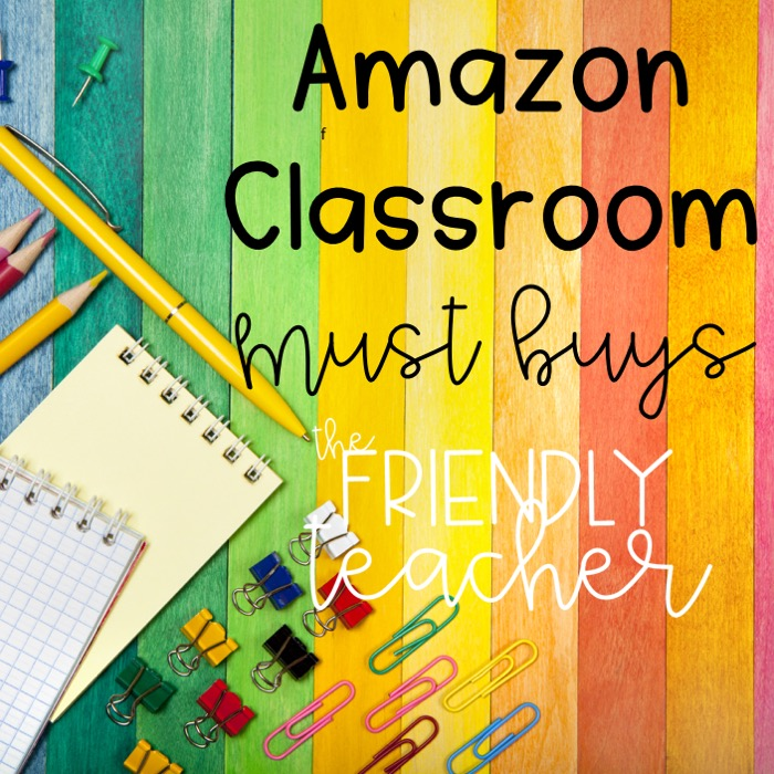 What you need from Amazon for your classroom!