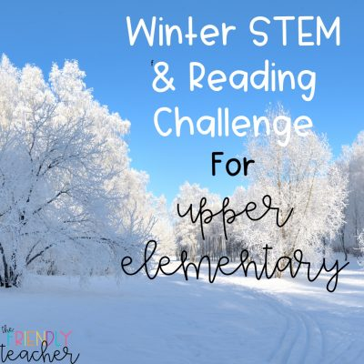 Winter Reading and Stem Challenge for Upper Elementary