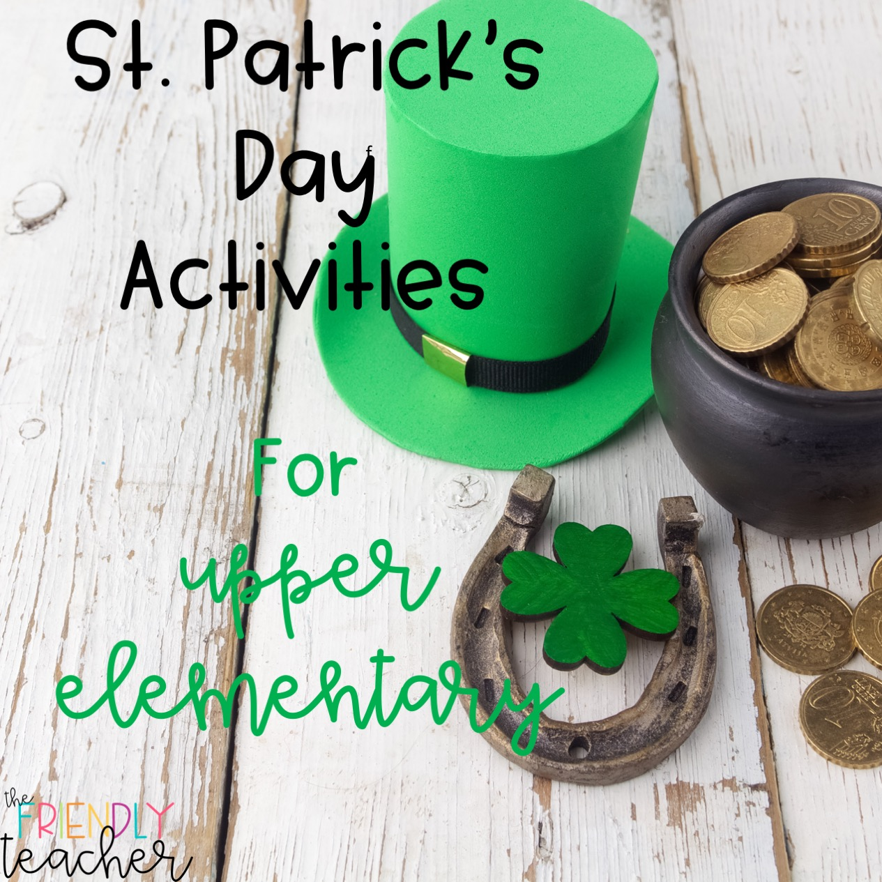 Saint Patrick's Day in Upper Elementary-Activities and Freebies