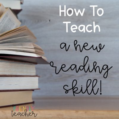 How to teach a NEW reading skill to your students