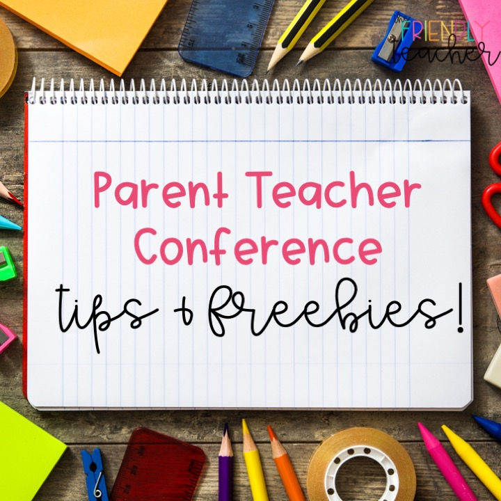 Freebies and Tips for Parent Teacher Conferences