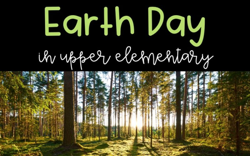 Earth Day in Upper Elementary