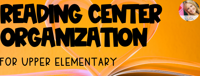 Organizing reading centers in Upper Elementary