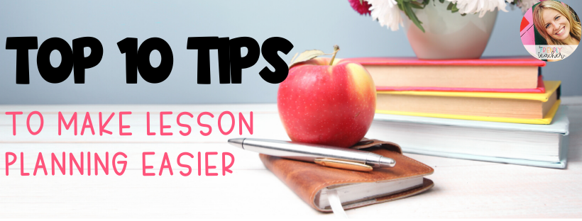 10 Tips to Make Lesson Planning Easier