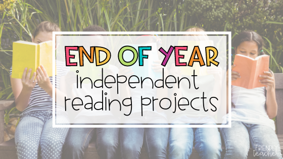 end of the year independent reading projects