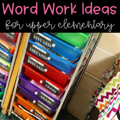 How to Run Word Work in Upper Elementary Reading Centers